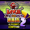 Bowja the Ninja 2 (Inside Bigmans Compound)